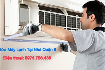 Sửa máy lạnh tại Quận 8 – Địa chỉ bảo trì, vệ sinh máy lạnh quận 8