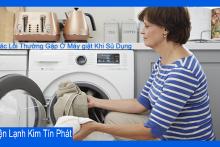 Chia sẻ các lỗi thường gặp ở máy giặt và cách khắc phục hiệu quả