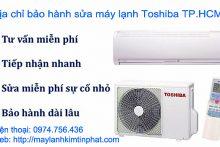 Địa chỉ bảo hành sửa máy lạnh Toshiba tại TP.HCM