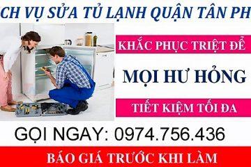 Sửa Tủ Lạnh Tại Nhà Quận Tân Phú Uy Tín Giá Rẻ